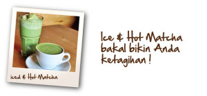 Iced & Hot Matcha